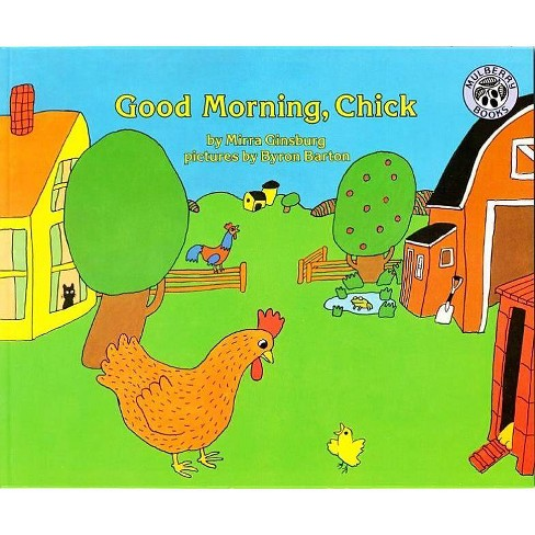 Good Morning, Chick - by  Mirra Ginsburg (Paperback) - image 1 of 1