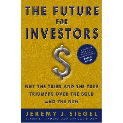 The Future for Investors - by  Jeremy J Siegel (Hardcover) - image 1 of 1