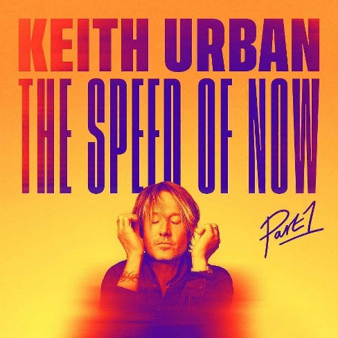 Keith Urban - THE SPEED OF NOW Part 1 (CD) - image 1 of 1