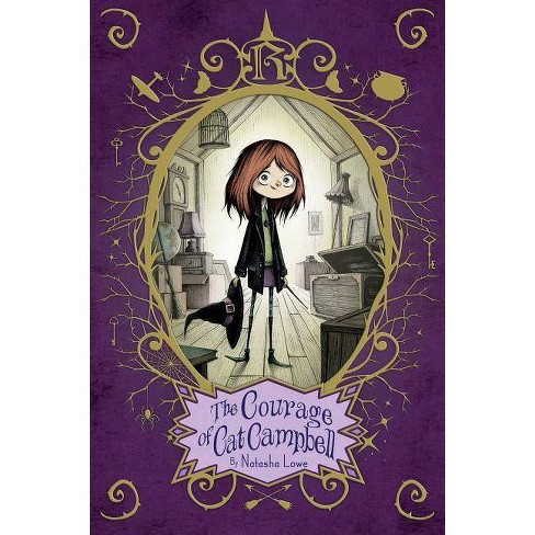 The Courage of Cat Campbell - (Poppy Pendle) by  Natasha Lowe (Paperback) - image 1 of 1