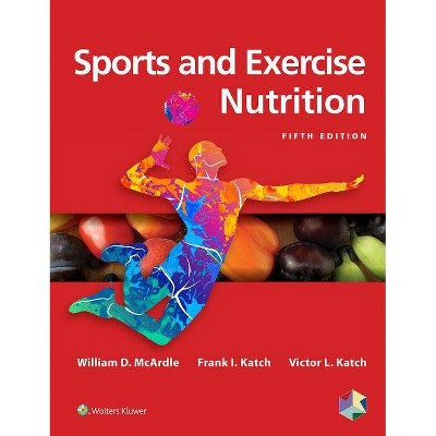 Sports and Exercise Nutrition - 5th Edition by  William D McArdle (Hardcover)