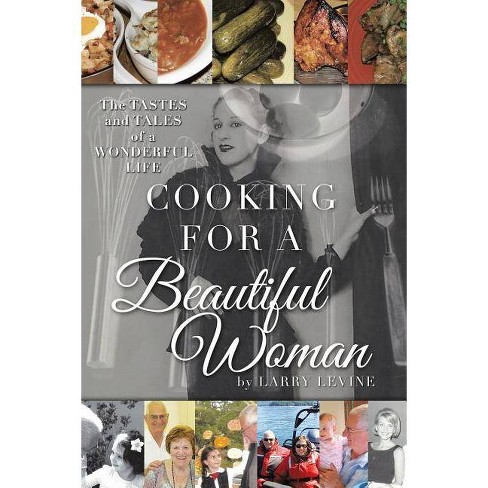 Cooking for a Beautiful Woman - by  Larry Levine (Paperback) - image 1 of 1
