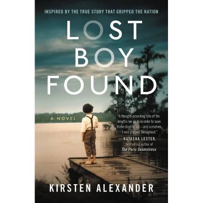 Lost Boy Found (Deckle Edge) - by  Kirsten Alexander (Paperback)