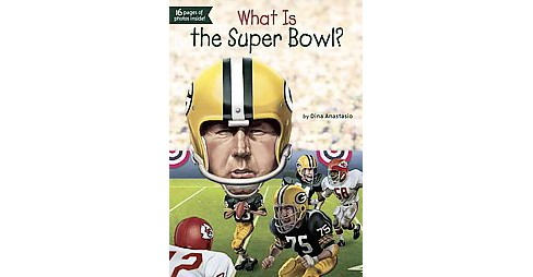 What Is the Super Bowl? (What Was...?) (Paperback) by Dina Anastasio - image 1 of 1