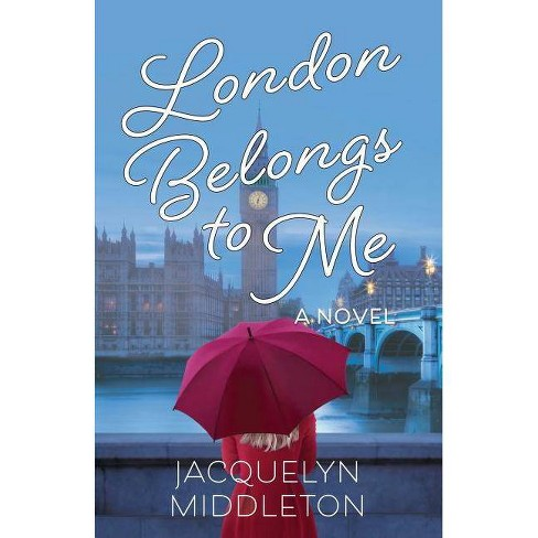 London Belongs to Me - by  Jacquelyn Middleton (Paperback) - image 1 of 1