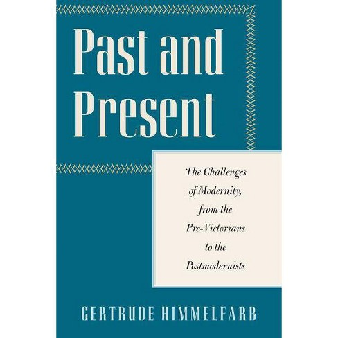 Past and Present - (Encounter Classics) by  Gertrude Himmelfarb (Hardcover) - image 1 of 1