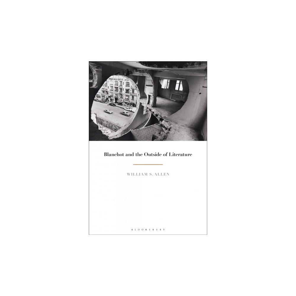 Blanchot and the Outside of Literature - by William S. Allen (Hardcover)