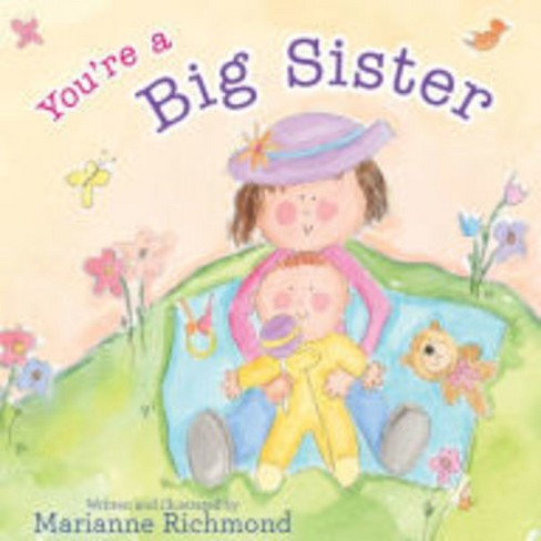 You're a Big Sister (Hardcover) (Marianne Richmond) - image 1 of 1