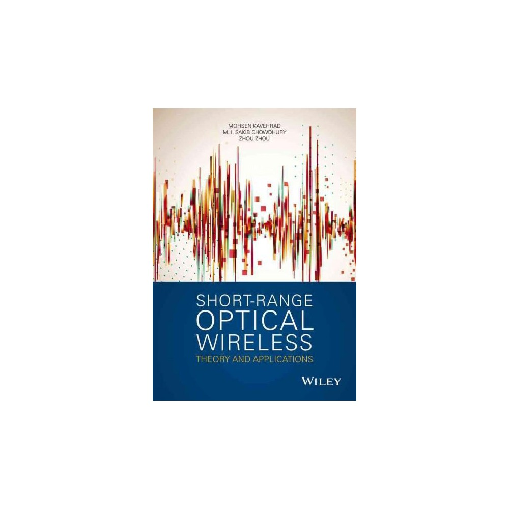 Short-Range Optical Wireless : Theory and Applications (Hardcover) (Mohsen Kavehrad & M. I. Sakib