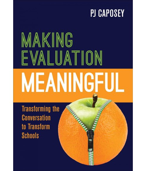 Making Evaluation Meaningful : Transforming the Conversation to Transform Schools -  (Paperback) - image 1 of 1