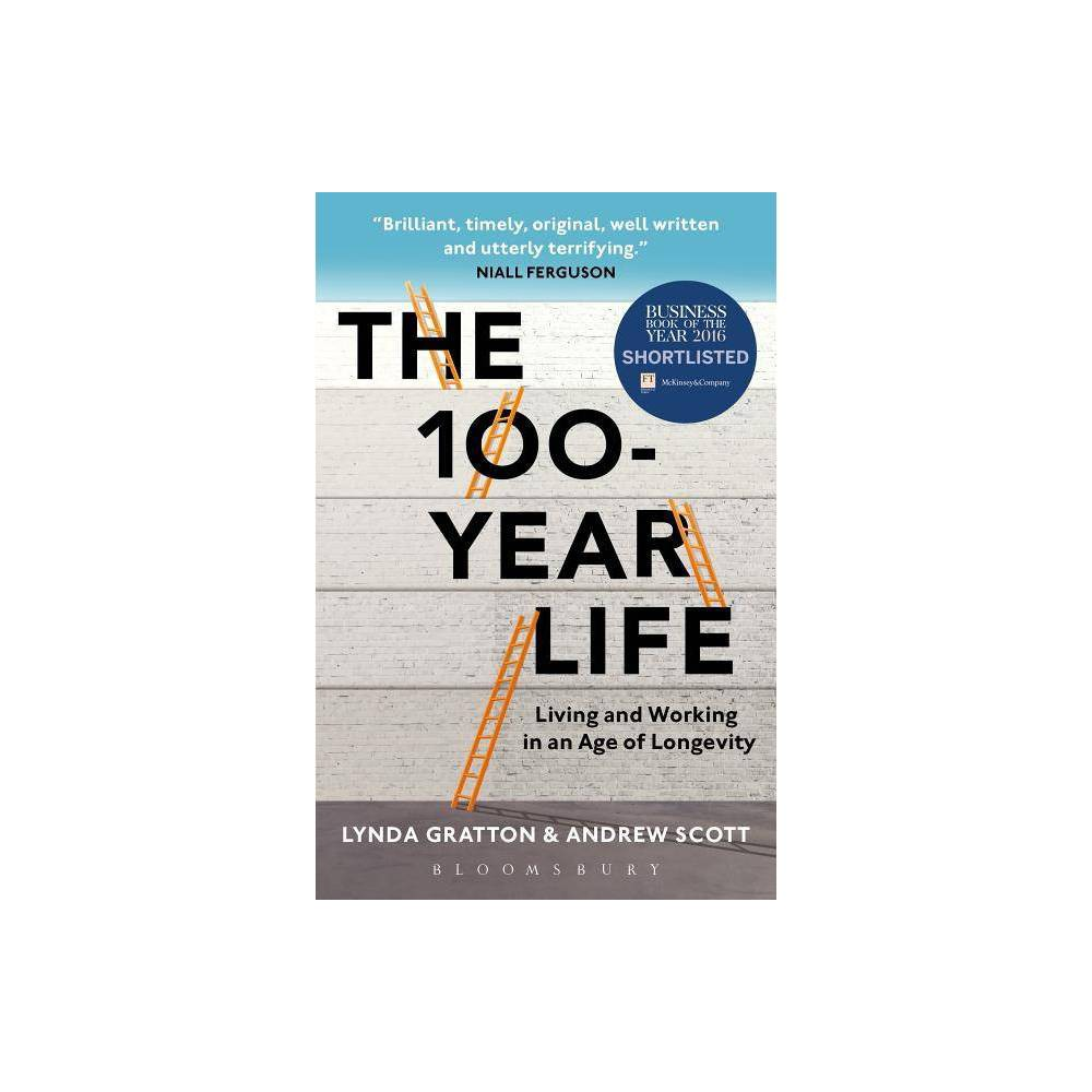 The 100-Year Life - by Andrew Scott (Paperback) 'Brilliant, timely, original, well written and utterly terrifying.' - Niall Ferguson, Laurence A. Tisch Professor of History, Harvard University 'A fascinating and thought-provoking book ... a brilliant read for individuals, but should be mandatory reading for our politicians.' - Shirley Cramer Cbe, Chief Executive Officer, Royal Society for Public Health 'This timely, important, easy-to-read and intriguing book will make you pause and think, as well as better plan your life ... Gratton and Scott's book is a wake-up call for individuals, organizations, governments and societies.' - Boris Groysberg, Professor of Business Administration, Harvard Business School 'The authors understand implicitly that not only is the world as we know it changing beyond all recognition, but the way we lead our lives too. This book could not be more timely or necessary.' - Julia Hobsbawm, Founder and Ceo, Editorial Intelligence Ltd, and Honorary Visiting professor in Networking, Cass Business School 'This playfully original book ... makes a compelling case that as our lives become longer and healthier, the future might just be very, very different from what we have known until now.' - Daron Acemoglu, Elizabeth and James Killian Professor of Economics, Massachusetts Institute of Technology '[This] wonderful new book prepares us for the possibilities of this brave new world of longevity, and teaches us what it will take to thrive in it.' - Professor Herminia Ibarra, Insead 'Too many books bemoan the economic problems facing ageing societies. This splendid book is quite different ... it should be read by anyone who wants to understand how life chances and choices will be transformed in a world where living beyond 100 will become the norm.' - Lord Adair Turner, Senior research Fellow of the Institute for new Economic Thinking, and previously Chairman of the UK Pensions Commission 'To understand how and why things might change, there can be nowh