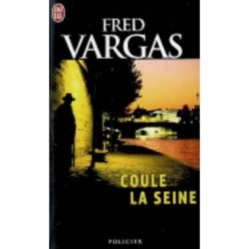 Coule La Seine - (Nouveau Policier) by  Fred Vargas (Paperback) - image 1 of 1