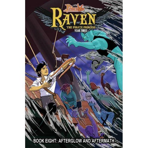 Princeless: Raven the Pirate Princess Book 8: Afterglow and Aftermath - by  Jeremy Whitley (Paperback) - image 1 of 1