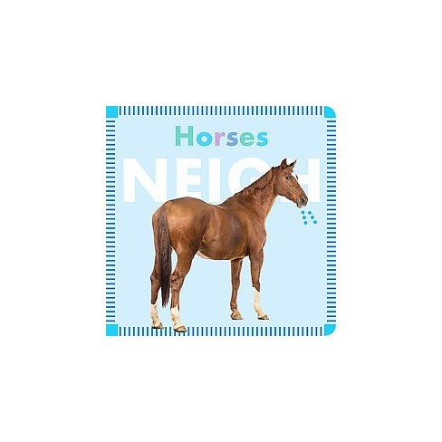 Horses Neigh - by  Rebecca Glaser (Board_book) - image 1 of 1