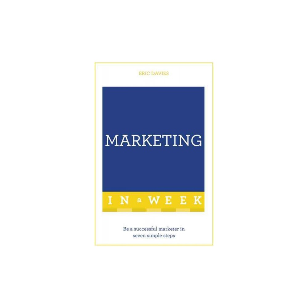 Teach Yourself Marketing in a Week (Revised / Updated) (Paperback) (Eric Davies)