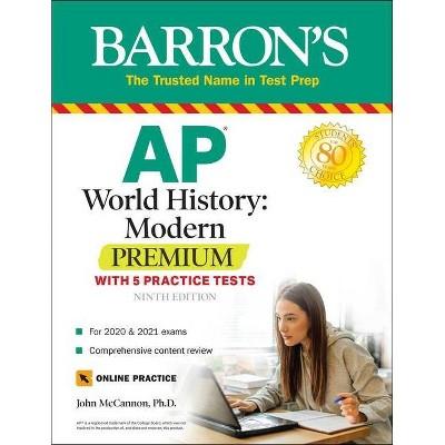AP World History: Modern Premium - (Barron's AP) 9th Edition by  John McCannon (Paperback)