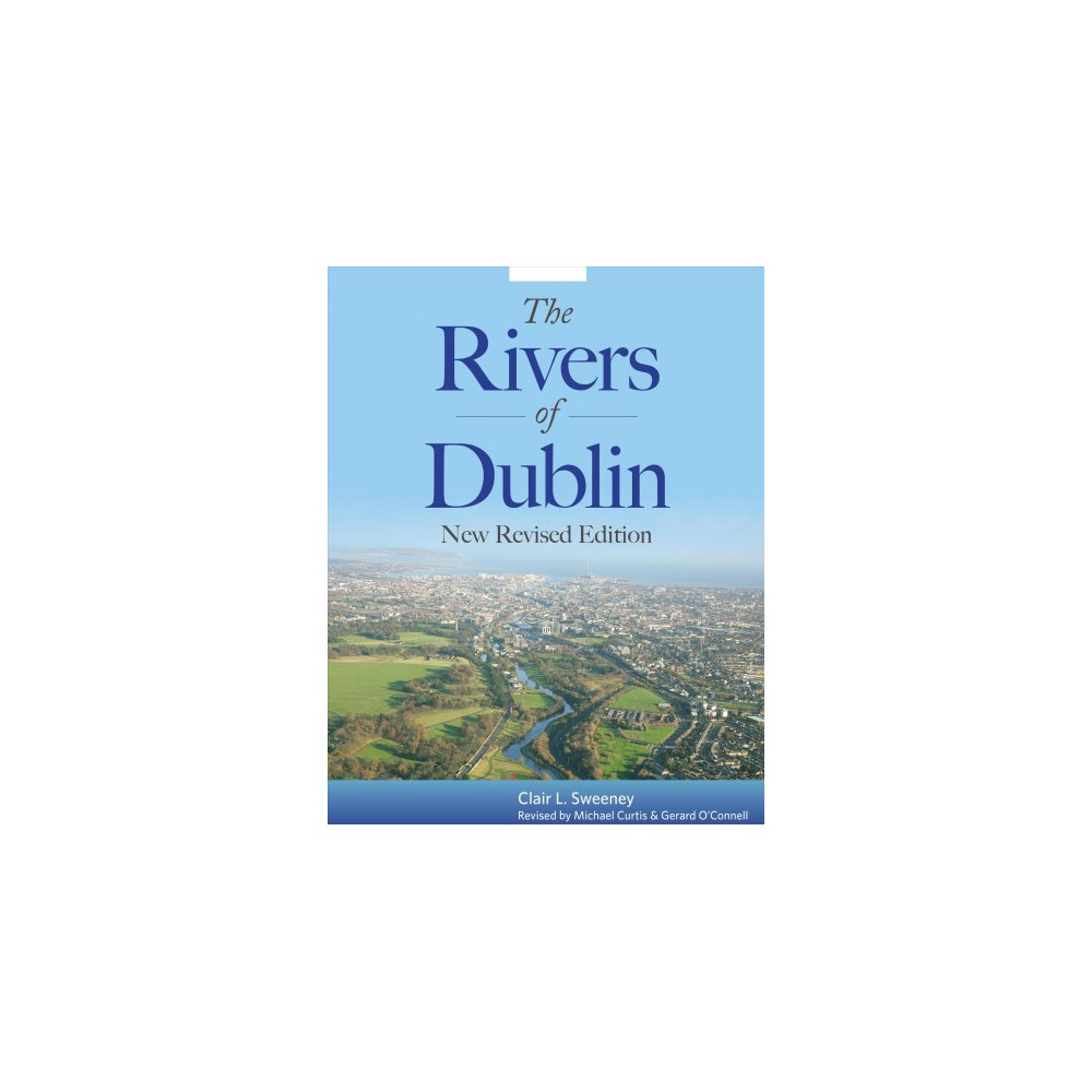 Rivers of Dublin - by Clair L. Sweeney (Paperback)