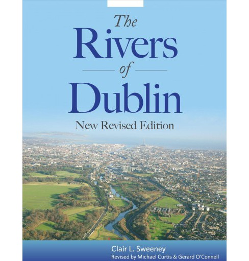 Rivers of Dublin -  by Clair L. Sweeney (Paperback) - image 1 of 1
