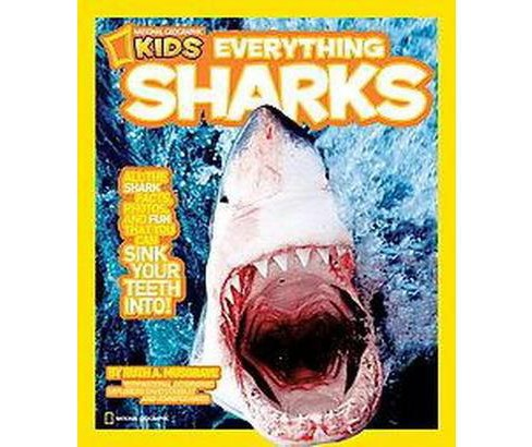 Everything Sharks : All the Shark Facts, Photos, and Fun That You Can Sink Your Teeth into (Paperback) - image 1 of 1