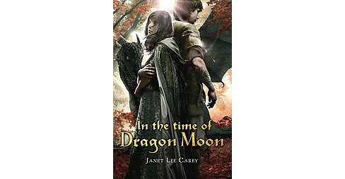 In the Time of Dragon Moon (Reprint) (Paperback) (Janet Lee Carey) - image 1 of 1