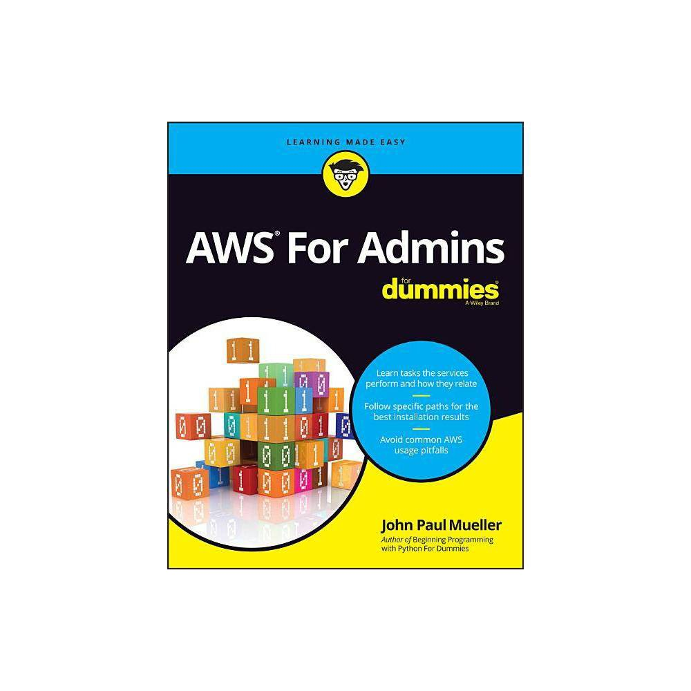 AWS for Admins for Dummies - (For Dummies (Computers)) by John Paul Mueller (Paperback)