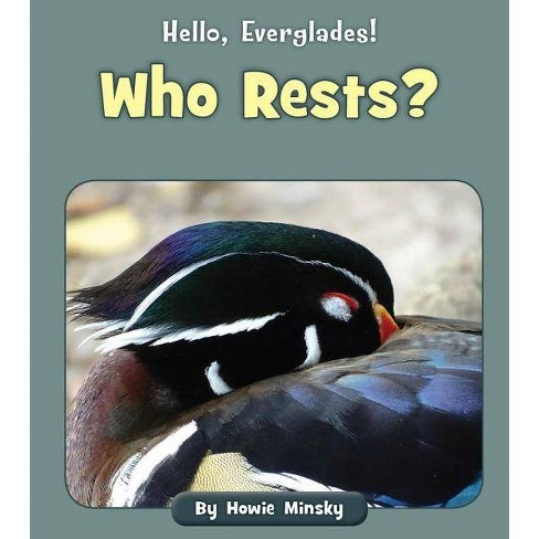 Who Rests? - (Hello, Everglades!) by  Howie Minsky (Paperback) - image 1 of 1