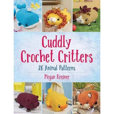 Cuddly Crochet Critters - by Megan Kreiner (Paperback)