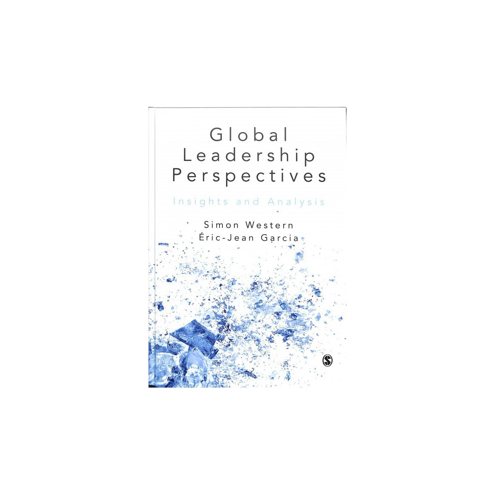 Global Leadership Perspectives : Insights and Analysis - (Hardcover)