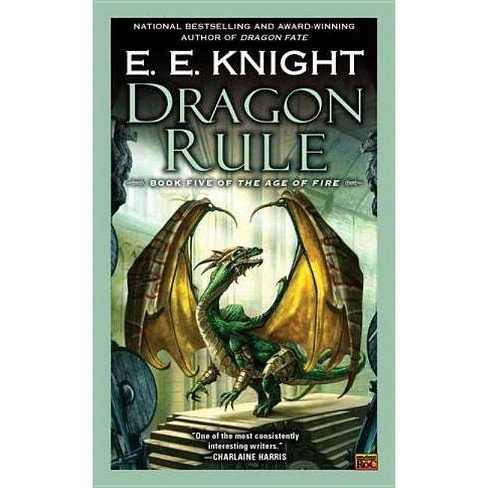 Dragon Rule - (Age of Fire (Paperback)) by  E E Knight (Paperback) - image 1 of 1