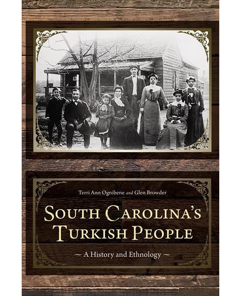 South Carolina's Turkish People : A History and Ethnology -  (Hardcover) - image 1 of 1