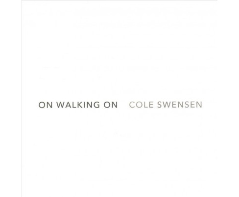 On Walking On -  by Cole Swensen (Paperback) - image 1 of 1