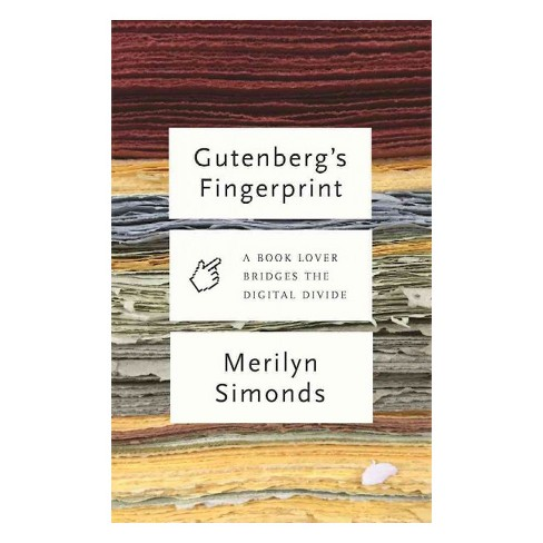 Gutenberg's Fingerprint : Paper, Pixels and the Lasting Impressions of Books -  (Hardcover) - image 1 of 1