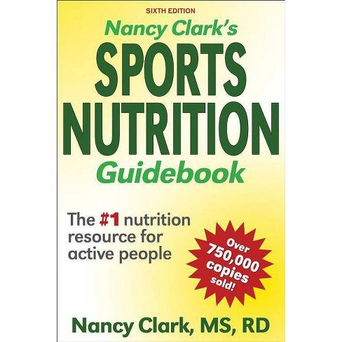 Nancy Clark's Sports Nutrition Guidebook - 6 Edition (Paperback) - image 1 of 1