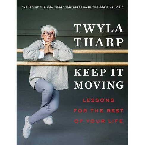 Keep It Moving - by  Twyla Tharp (Hardcover) - image 1 of 1