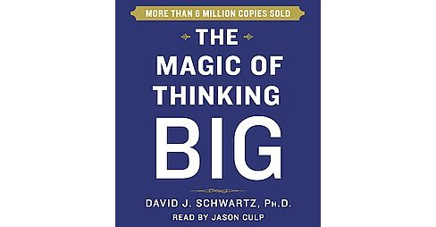 Magic of Thinking Big (Unabridged / Reprint) (CD/Spoken Word) (David J. Schwartz) - image 1 of 1