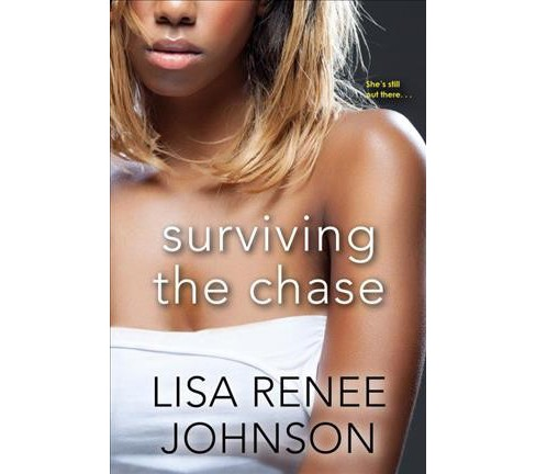 Surviving the Chase (Paperback) (Lisa Renee Johnson) - image 1 of 1