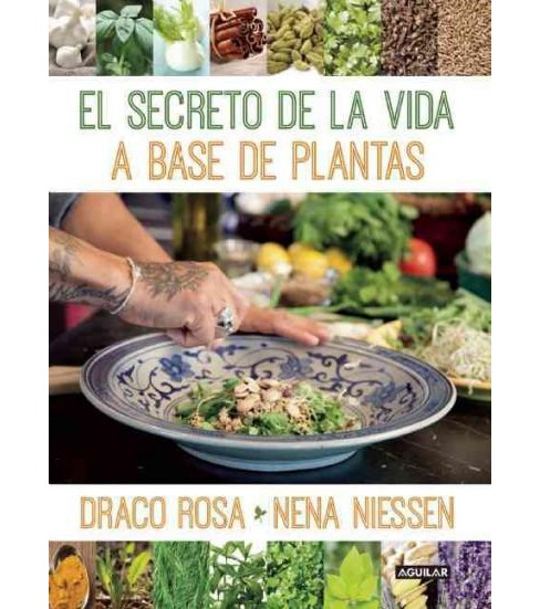 El secreto de la vida a base de plantas / Mother Nature's Secret to a Healthy Life (Paperback) (Draco - image 1 of 1