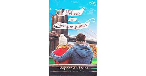Felices por siempre jamás / Isla and the Happily Ever After (Paperback) (Stephanie Perkins) - image 1 of 1