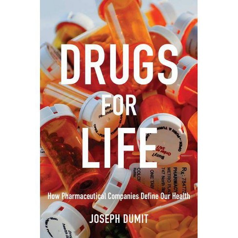 Drugs for Life - by  Joseph Dumit (Paperback) - image 1 of 1