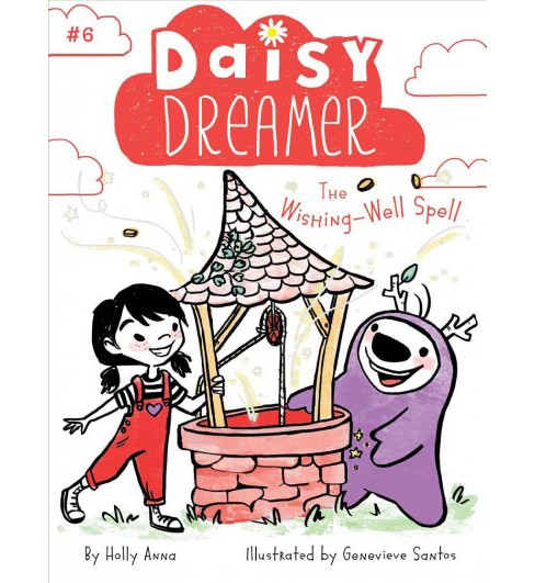 Wishing-Well Spell -  (Daisy Dreamer) by Holly Anna (Paperback) - image 1 of 1