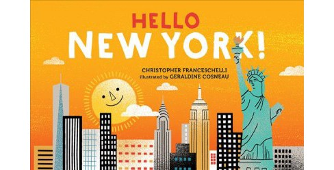 Hello, New York! -  (Hello, Big City!) by Christopher Franceschelli (Hardcover) - image 1 of 1
