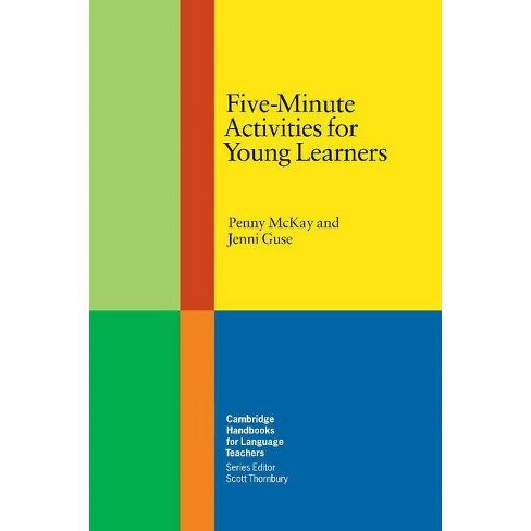 Five-Minute Activities for Young Learners - (Cambridge Handbooks for Language Teachers) by  Penny McKay & Jenni Guse (Paperback) - image 1 of 1