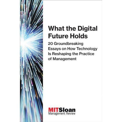 What the Digital Future Holds - (Digital Future of Management) by Mit Sloan  Management Review