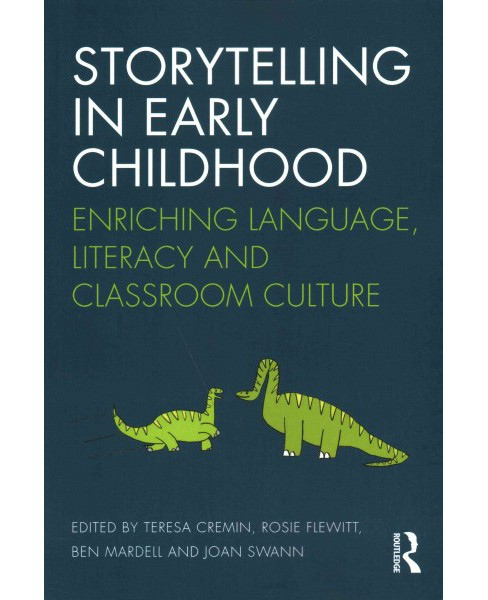 Storytelling in Early Childhood : Enriching Language, Literacy and Classroom Culture (Paperback) - image 1 of 1