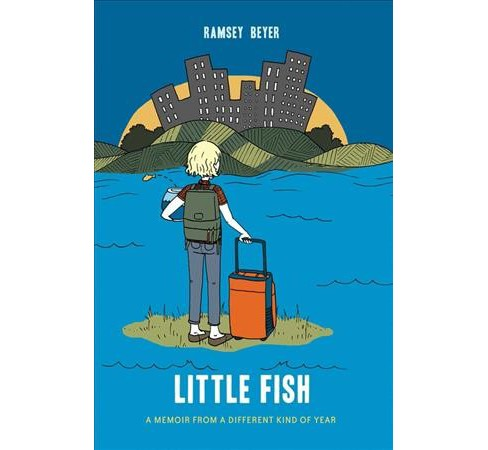 Little Fish : A Memoir from a Different Kind of Year -  by Ramsey Beyer (Paperback) - image 1 of 1