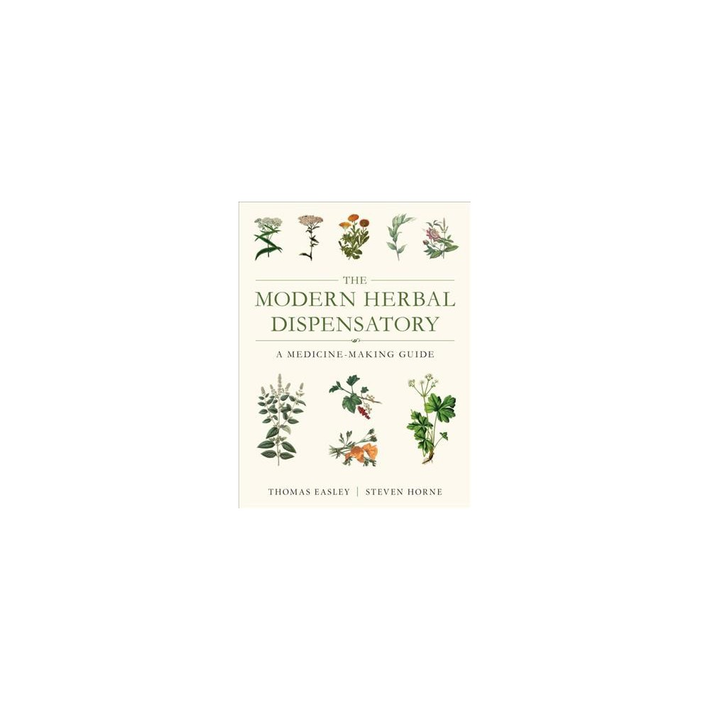 Modern Herbal Dispensatory : A Medicine-Making Guide (Paperback) (Thomas Easley)