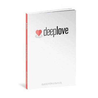 Deep Love Guide for Couples - by Drs Les & Leslie Parrott (Paperback)