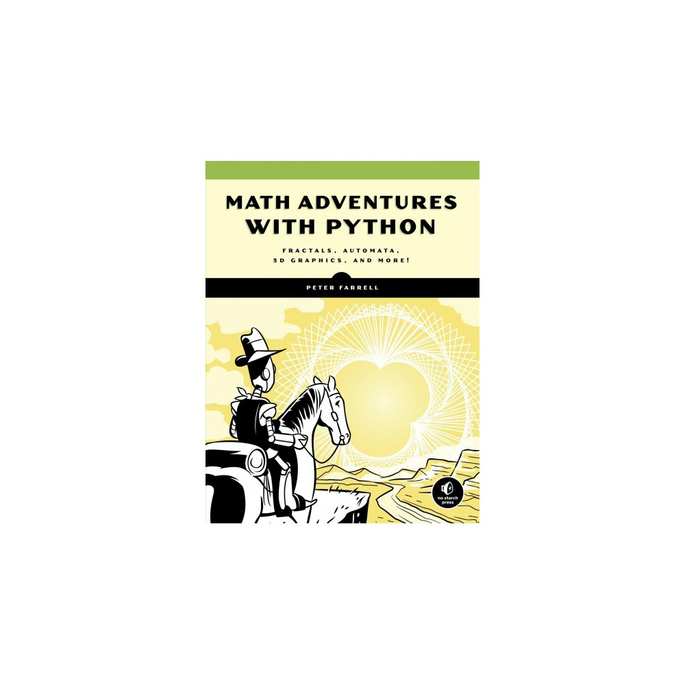 Math Adventures With Python : An Illustrated Guide to Exploring Math With Code - (Paperback)
