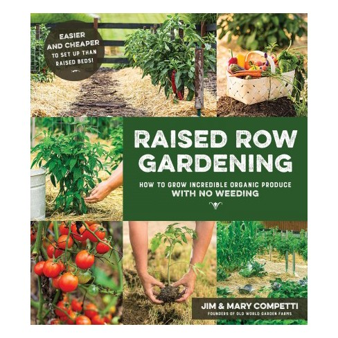 Raised Row Gardening : Incredible Organic Produce With No Tilling ...
