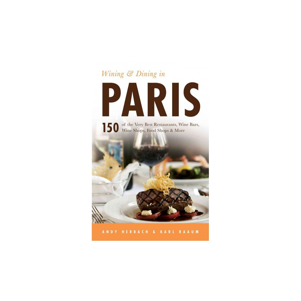 Wining & Dining in Paris - (Open Road Travel Guides)by Karl Raaum (Paperback) Paris dining pro Andy Herbach leads readers to the best Parisian restaurants and wine bars, including top wine shops and other places to buy great wine! The author of  Eating and Drinking in Paris  and  Open Road's Best of Paris  brings us his take on the best combination of culinary delights imaginable - delectable French food and out-of-this-world French wine - in the best city in the world to combine them: Paris! A brief section introduces readers to the Parisian restaurant scene, French wines by region, and select culinary and wine terms. The rest of the book is arranged by district (arrondissement) for ease of use, and each arrondissement section offers a map followed by top restaurant picks (not just high-end gourmet, but also great meals at more moderate prices), wine bars, cafes, wine shops (including organic wine shops) and other places that sell wine such as cheese shops and bakeries. The restaurants selected will all be known for their wine selection (with select wine-food pairings) -- no mean feat for a city overflowing with restaurants featuring top-notch wine even in the humblest establishments.